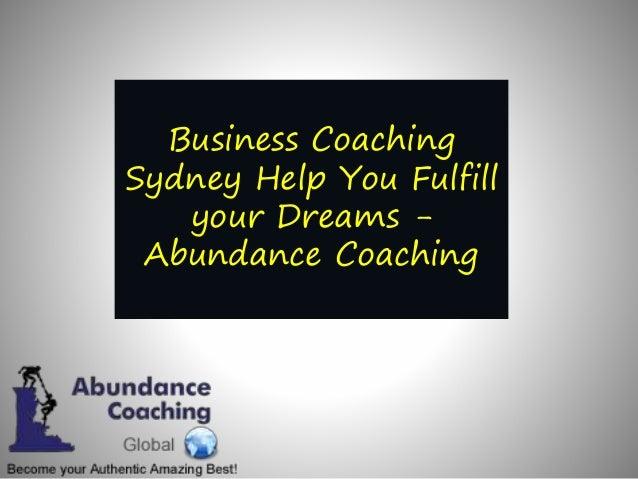 Business Coaching Sydney Help You Fulfill your Dreams - Abundance Coaching