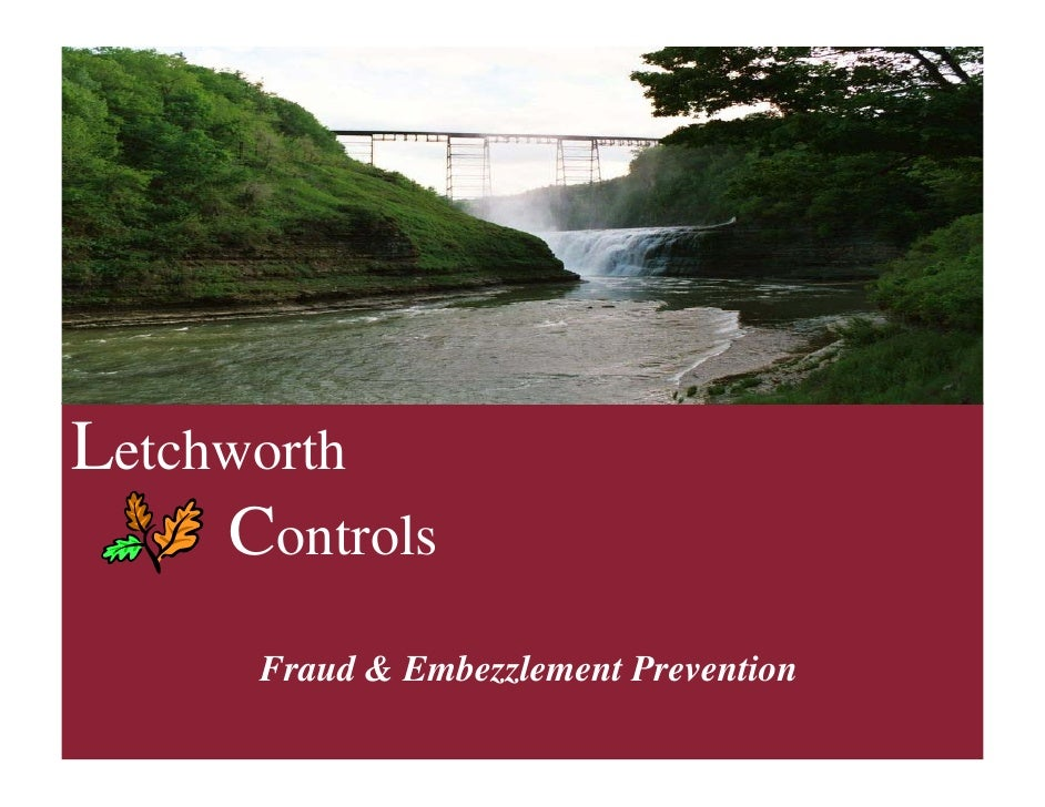 Letchworth      Controls       Fraud & Embezzlement Prevention