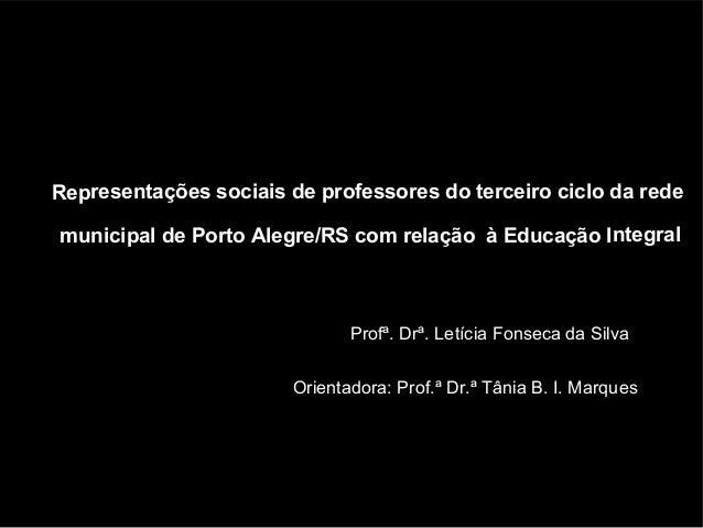 Representações sociais de professores do terceiro ciclo da rede municipal de Porto Alegre/RS com relação à Educação Integr...