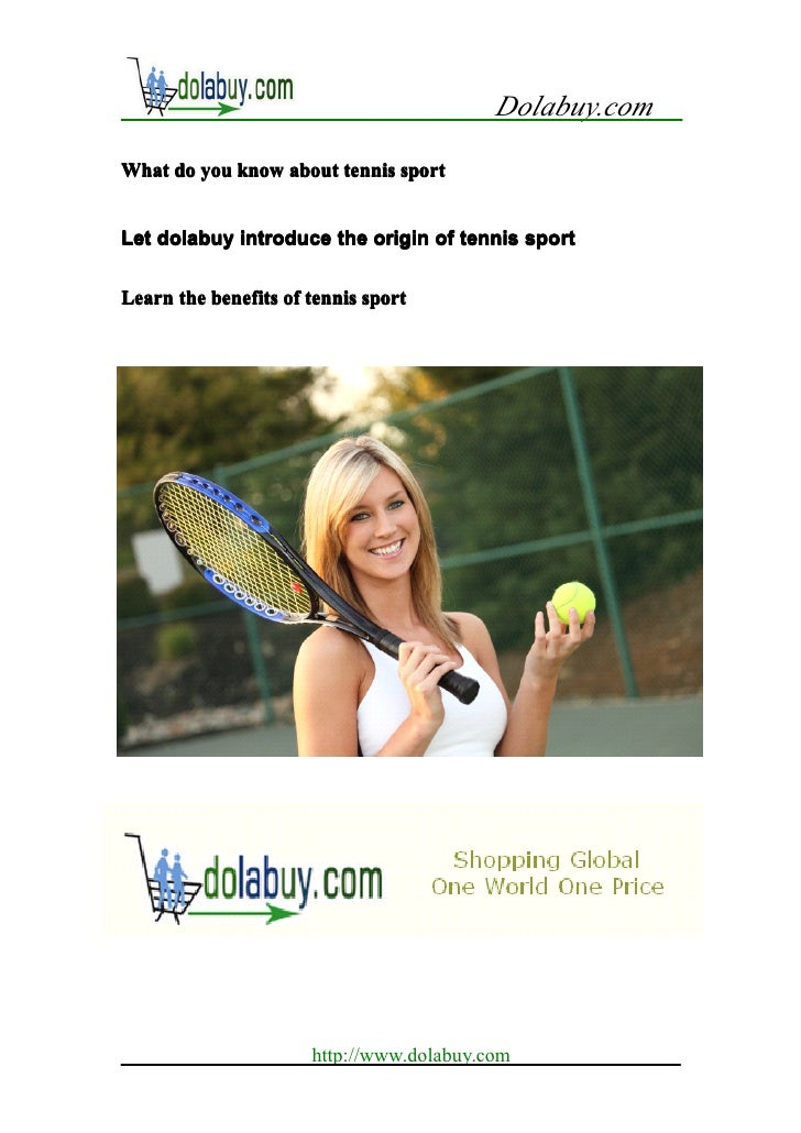 Dolabuy.comWhat do you know about tennis sportLet dolabuy introduce the origin of tennis sportLearn the benefits of tennis...