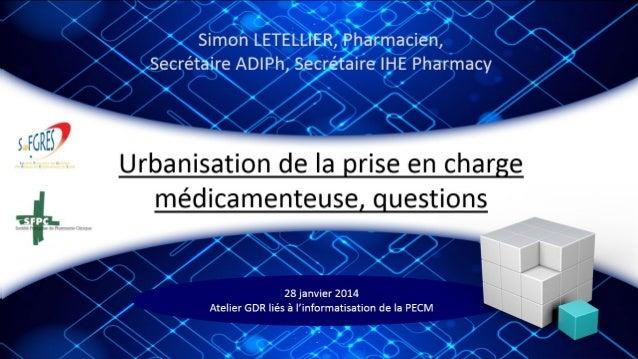Simon LETELLIER, Pharmacien, Secrétaire ADIPh, Secrétaire IHE Pharmacy  Urbanisation de la prise en charge médicamenteuse,...