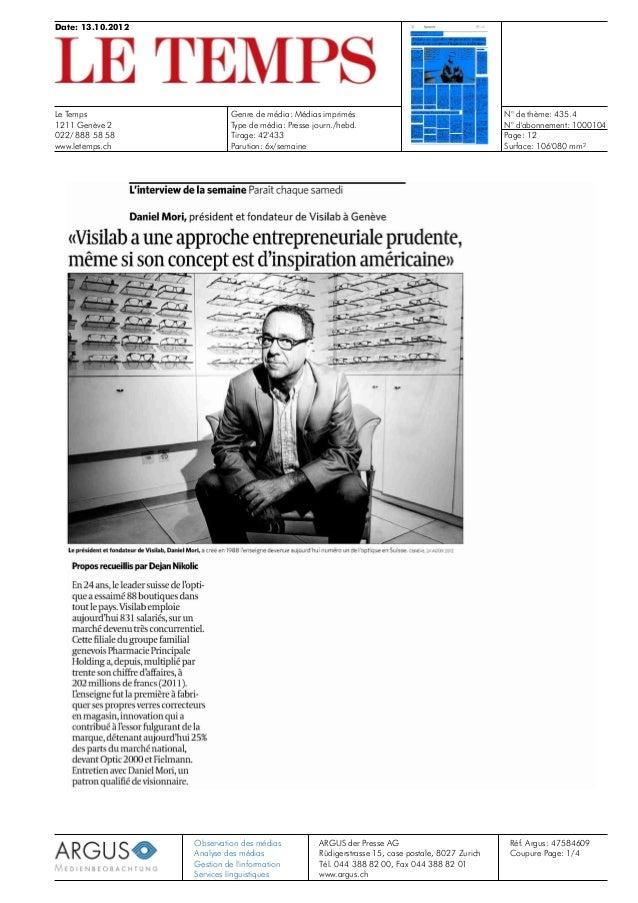 Date: 13.10.2012 Le Temps 1211 Genève 2 022/ 888 58 58 www.letemps.ch Genre de média: Médias imprimés N° de thème: 435.4 N...
