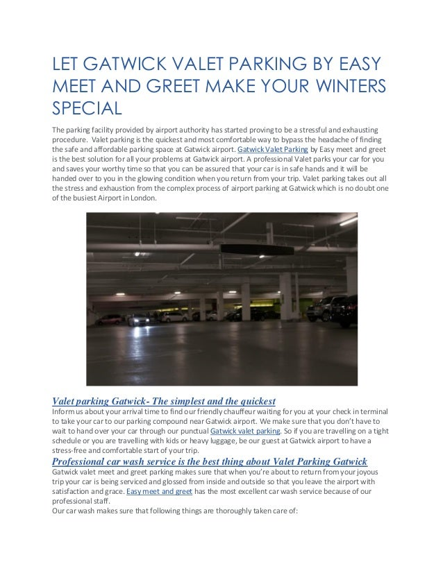 LET GATWICK VALET PARKING BY EASY MEET AND GREET MAKE YOUR WINTERS SPECIAL The parking facility provided by airport author...