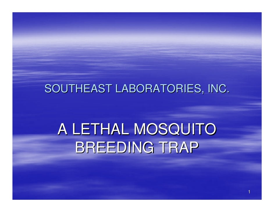 SOUTHEAST LABORATORIES, INC.    A LETHAL MOSQUITO    BREEDING TRAP                                 1