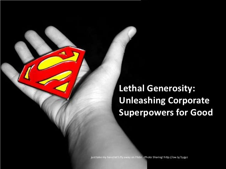 Lethal Generosity: Unleashing Corporate Superpowers for Good <br />just take my hand let's fly away on Flickr - Photo Shar...