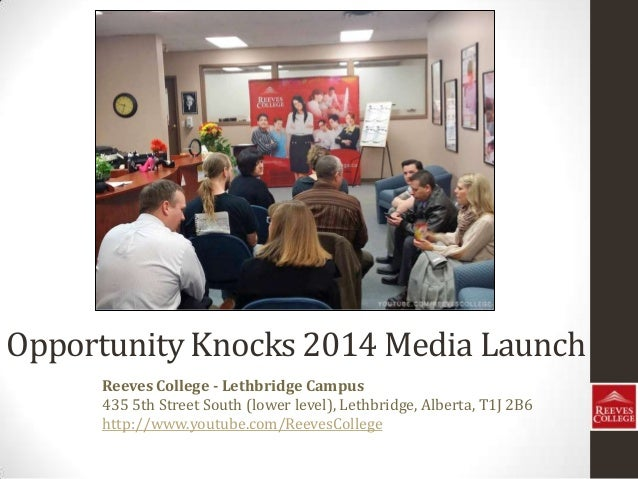 Opportunity Knocks 2014 Media Launch Reeves College - Lethbridge Campus 435 5th Street South (lower level), Lethbridge, Al...