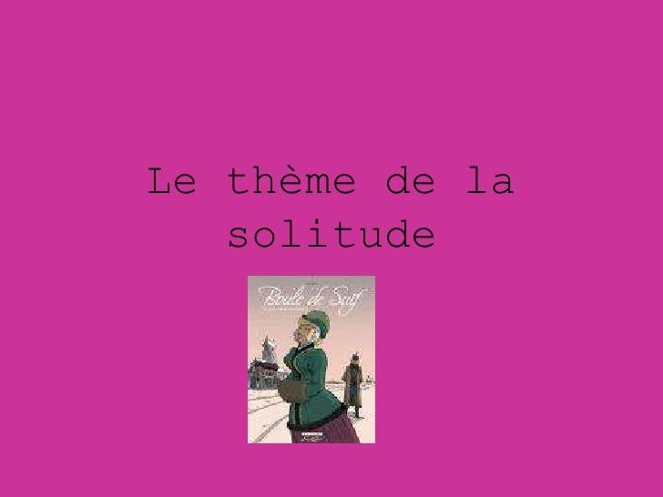 Le thème de la    solitude