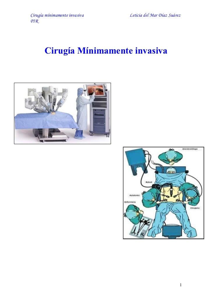 Cirugía mínimamente invasiva   Leticia del Mar Díaz SuárezPIR       Cirugía Mínimamente invasiva                          ...