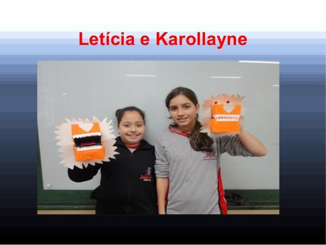 Letícia e Karollayne