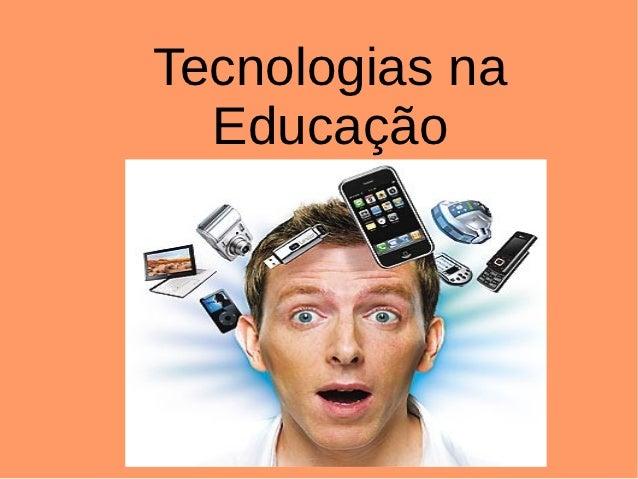 Tecnologias na  Educação