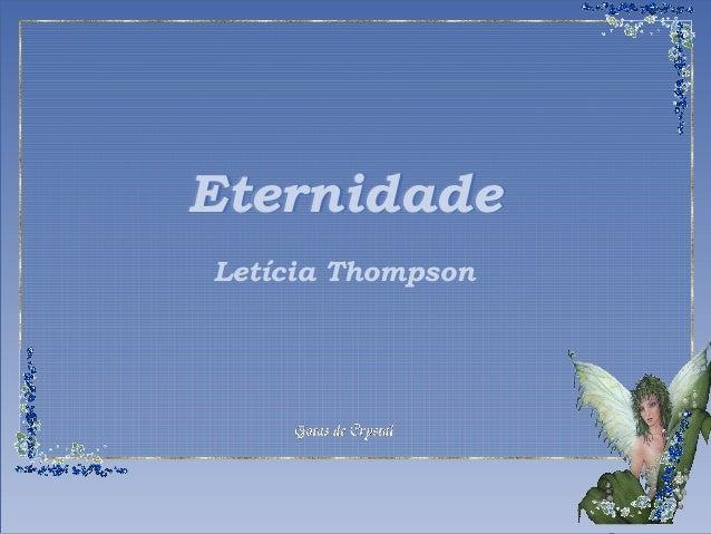 EEEttteeerrrnnniiidddaaadddeee  Letícia Thompson