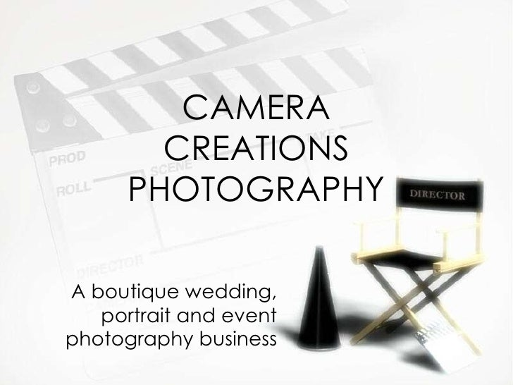 CAMERA CREATIONS PHOTOGRAPHY A boutique wedding, portrait and event photography business