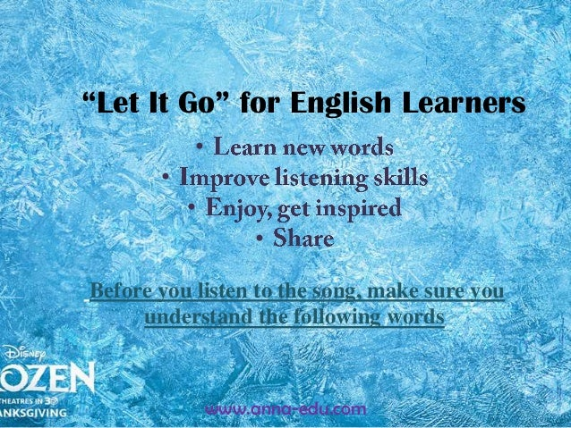 """""""Let It Go"""" for English Learners •  • • • Before you listen to the song, make sure you understand the following words  www..."""