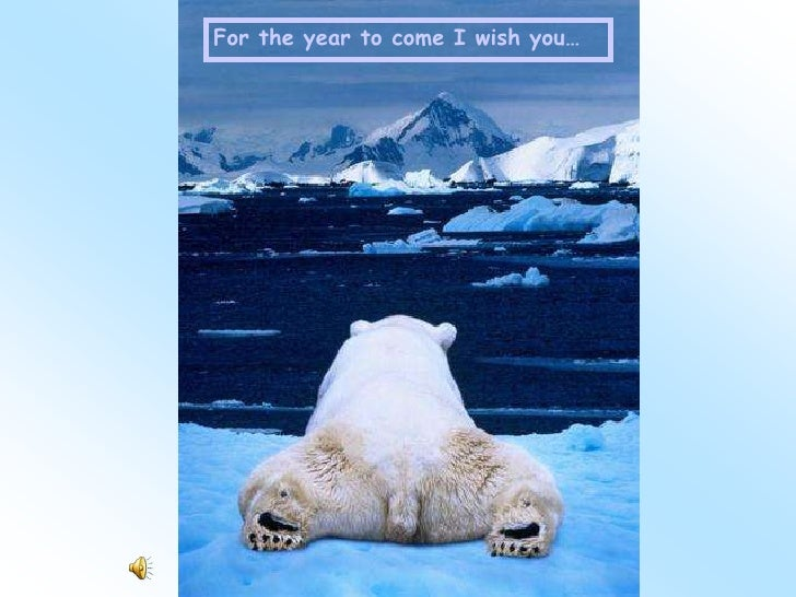 For the year to come I wish you…<br />