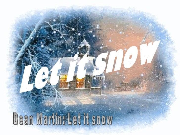 Let it snow Dean Martin: Let it snow
