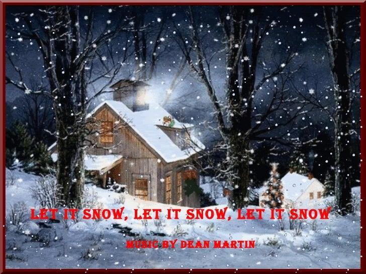 Let it Snow, Let It Snow, Let It Snow Music By Dean Martin