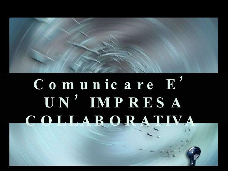 Comunicare  è  un'impresa collaborativa