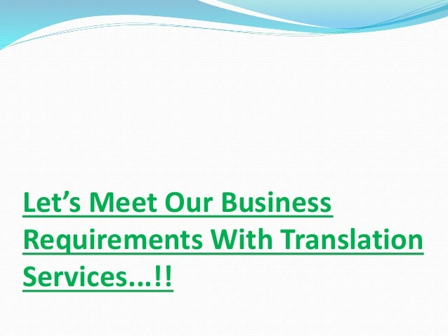 Let's Meet Our Business Requirements With Translation Services...!!
