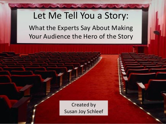 Let Me Tell You a Story: Created by Susan Joy Schleef Created by Susan Joy Schleef What the Experts Say About Making Your ...