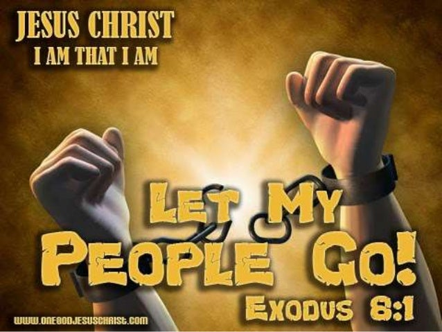 The Final Exodus: Let My People Go