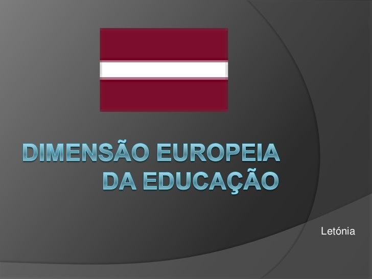 Dimensão Europeia da Educação<br />Letónia<br />