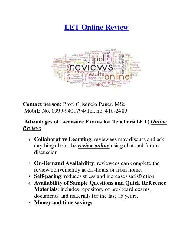 LET Online ReviewContact person: Prof. Crisencio Paner, MScMobile No. 0999-9401794/Tel. no. 416-2489Advantages of Licensur...