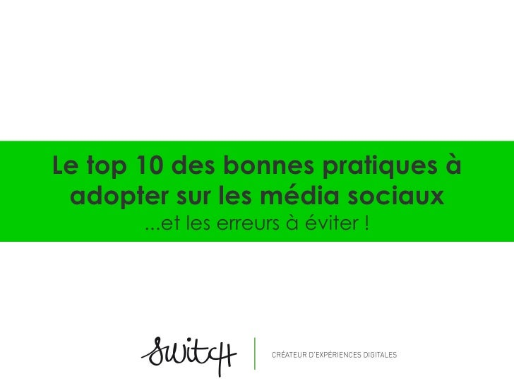 Le top 10 des bonnes pratiques à adopter sur les média sociaux       ...et les erreurs à éviter !