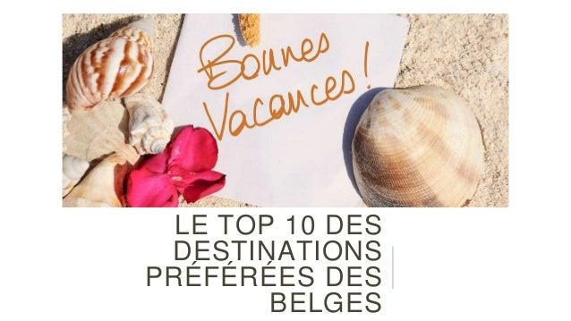 LE TOP 10 DES DESTINATIONS PRÉFÉRÉES DES BELGES
