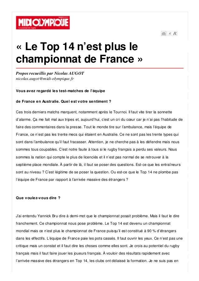 « Le Top 14 n'est plus le championnat de France » Propos recueillis par Nicolas AUGOT nicolas.augot@midi-olympique.fr Vous...