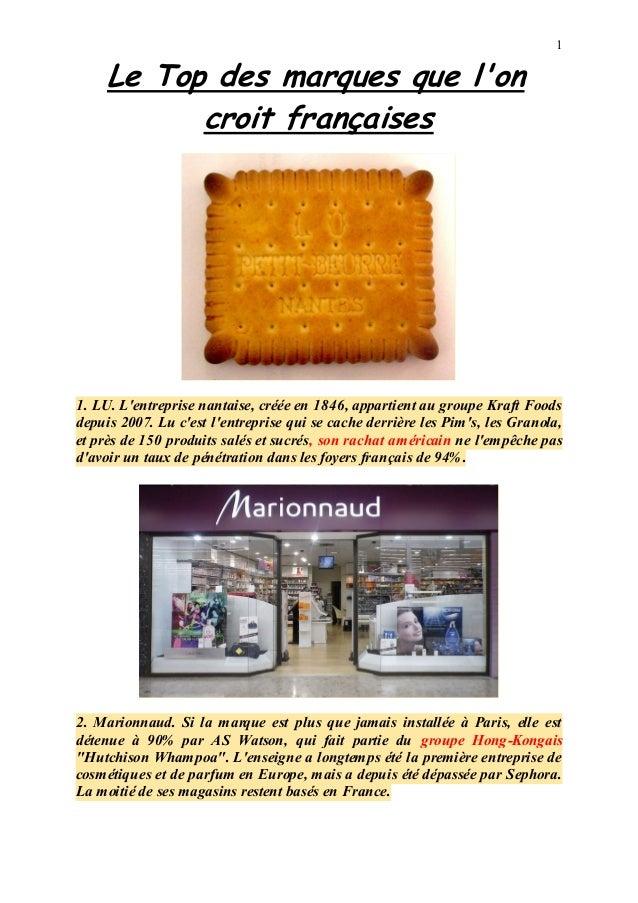 Le Top des marques que l'on croit françaises  1  1. LU. L'entreprise nantaise, créée en 1846, appartient au groupe Kraft F...