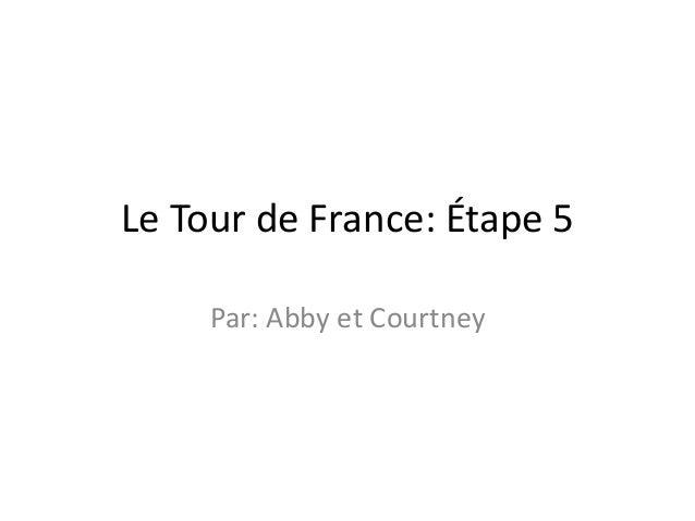 Le Tour de France: Étape 5 Par: Abby et Courtney