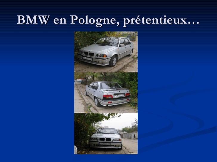 BMW en Pologne, prétentieux…