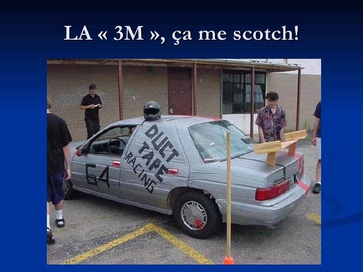 LA «3M», ça me scotch!