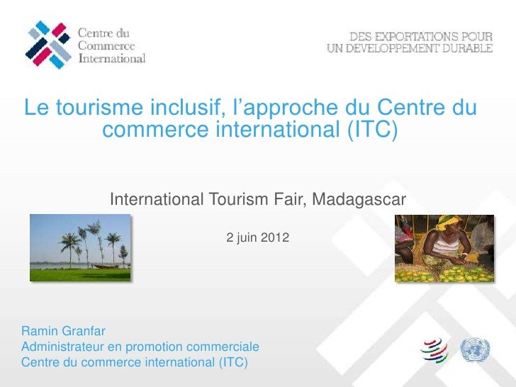 Le tourisme inclusif, l'approche du Centre du        commerce international (ITC)              International Tourism Fair,...