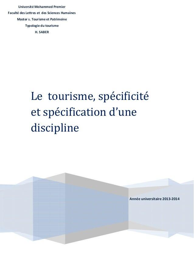 Année universitaire 2013-2014 Le tourisme, spécificité et spécification d'une discipline Université Mohammed Premier Facul...