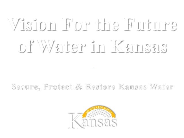 Vision For the Future of Water in Kansas