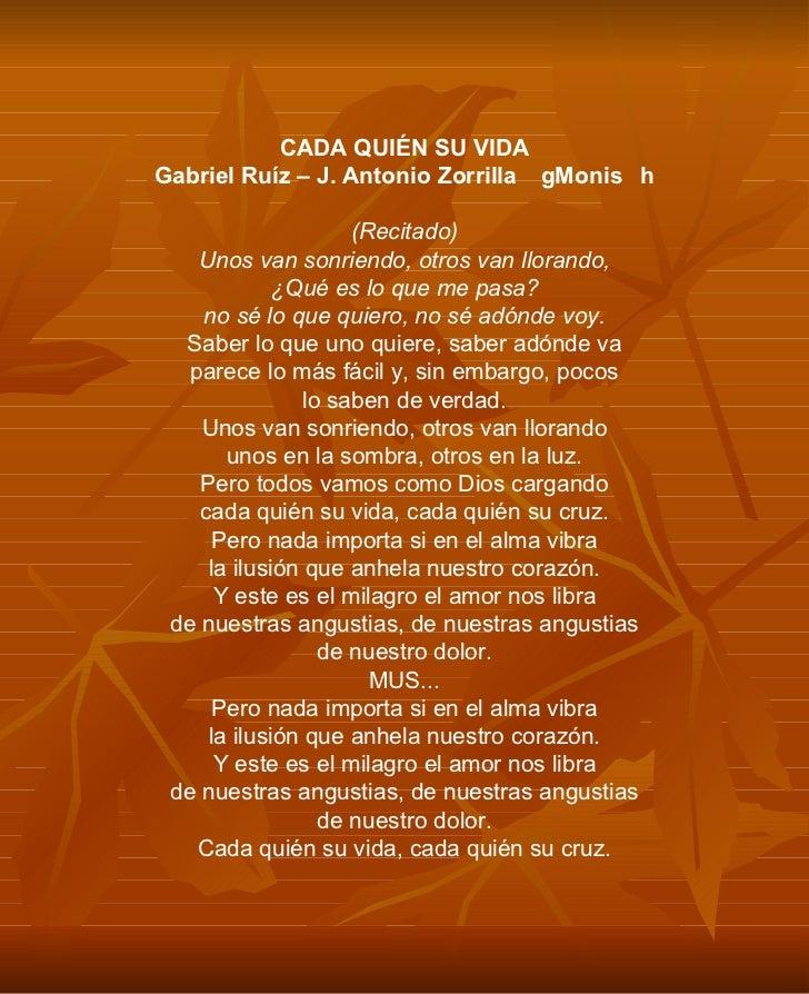 CADA QUIÉN SU VIDA Gabriel Ruíz – J. Antonio Zorrilla gMonish (Recitado) Unos van sonriendo, otros van llorando, ¿Qué es...