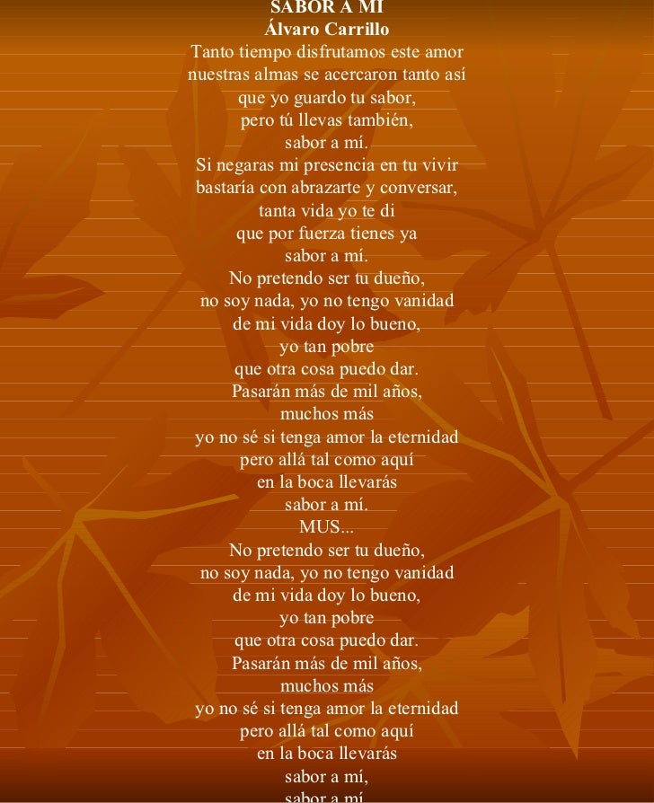 SABOR A MÍ Álvaro Carrillo Tanto tiempo disfrutamos este amor nuestras almas se acercaron tanto así que yo guardo tu sabor...