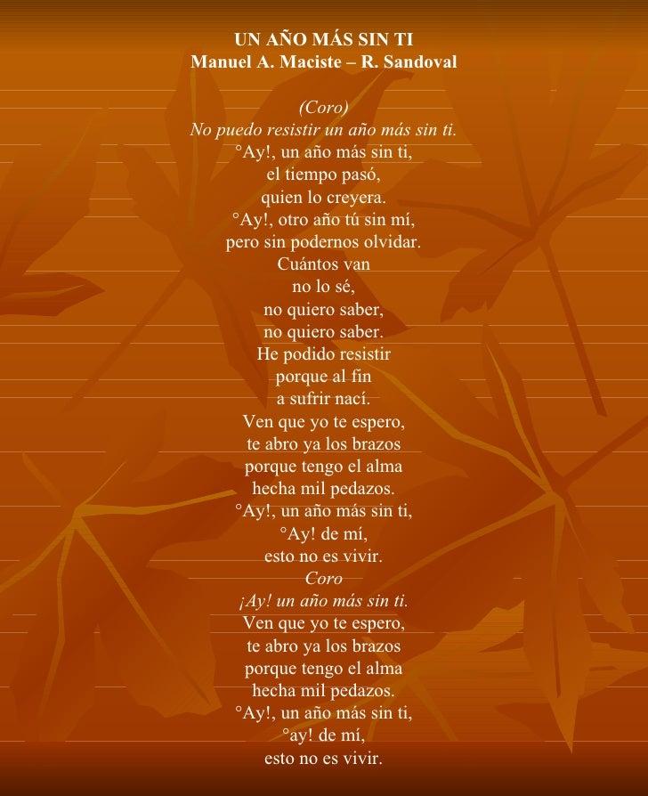 UN AÑO MÁS SIN TI Manuel A. Maciste – R. Sandoval (Coro) No puedo resistir un año más sin ti. ¡Ay!, un año más sin ti, el ...