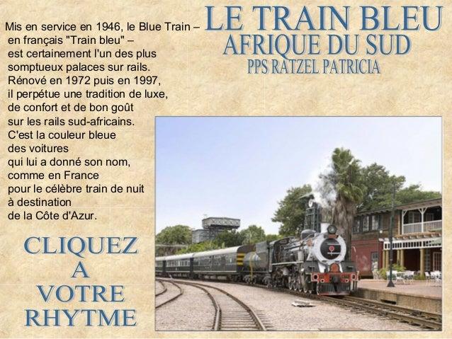 """Mis en service en 1946, le Blue Train – en français """"Train bleu"""" – est certainement l'un des plus somptueux palaces sur ra..."""