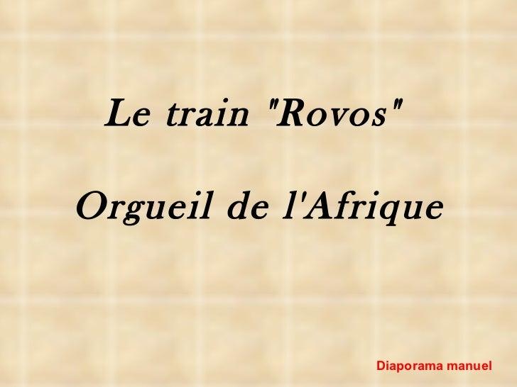 """Le train """"Rovos""""  Orgueil de l'Afrique Diaporama manuel"""