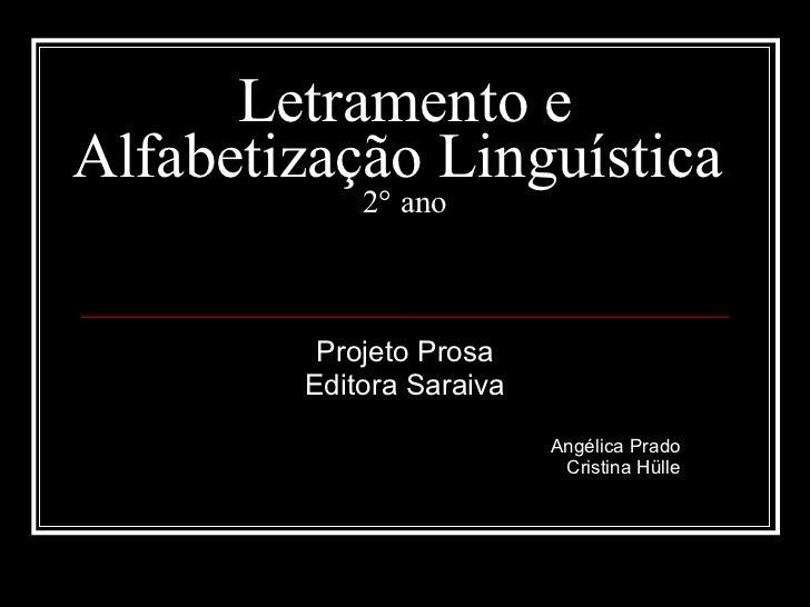 Letramento e Alfabetização Linguística  2° ano Projeto Prosa Editora Saraiva Angélica Prado Cristina Hülle