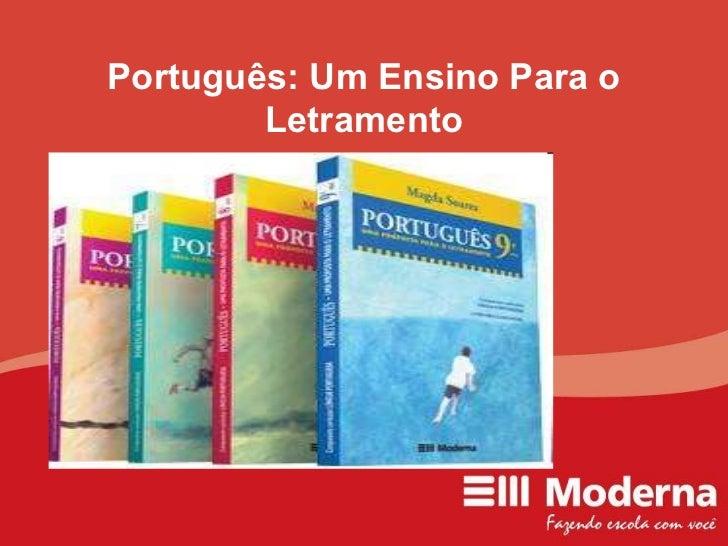 Português: Um Ensino Para o Letramento