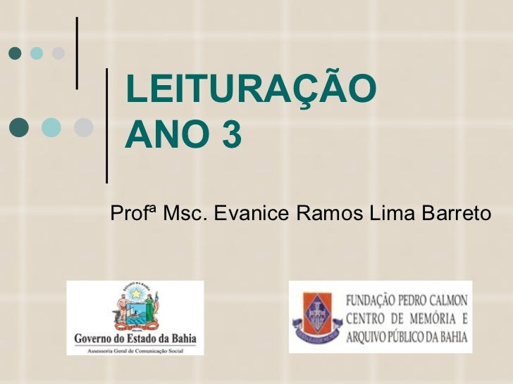 LEITURAÇÃO ANO 3 Profª Msc. Evanice Ramos Lima Barreto