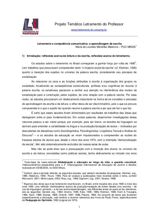 1 Projeto Temático Letramento do Professor www.letramento.iel.unicamp.br Letramento e competência comunicativa: a aprendiz...