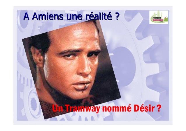 A Amiens une rA Amiens une rééalitalitéé ??Un Tramway nommé Désir ?