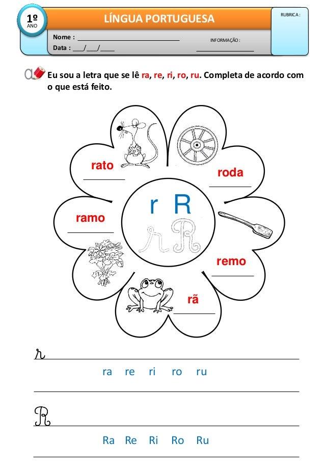 Eu sou a letra que se lê ra, re, ri, ro, ru. Completa de acordo com o que está feito. roda remo r R Data : ___/___/____ IN...