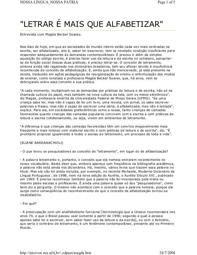 """NOSSA LÍNGUA_NOSSA PÁTRIA  Page 1 of 5  """"LETRAR É MAIS QUE ALFABETIZAR"""" Entrevista com Magda Becker Soares.  Nos dias de h..."""