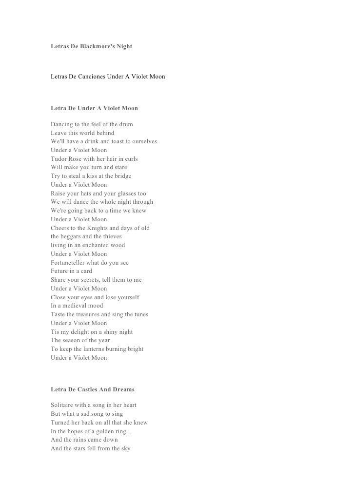 Letras De Blackmores NightLetras De Canciones Under A Violet MoonLetra De Under A Violet MoonDancing to the feel of the dr...