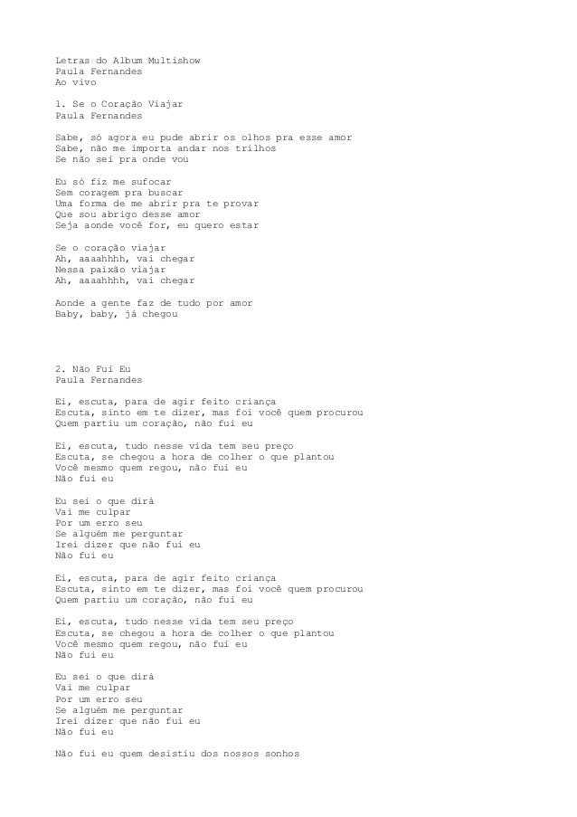 Letras do Album Multishow Paula Fernandes Ao vivo 1. Se o Coração Viajar Paula Fernandes Sabe, só agora eu pude abrir os o...
